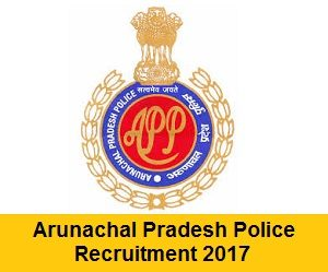 Arunachal Pradesh Police Recruitment Notification