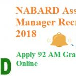 NABARD Assistant Manager Recruitment 2018 | Apply For 92 Assistant Manager Vacancies Online