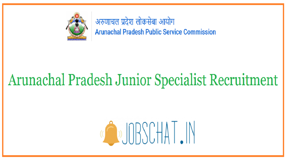 Arunachal Pradesh Junior Specialist Recruitment