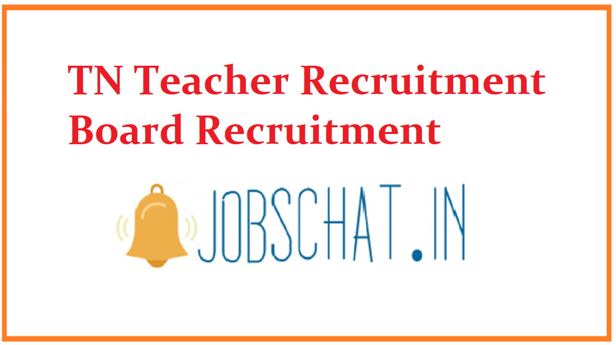 TN Teacher Recruitment Board Recruitment
