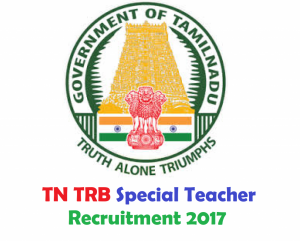 TN Teacher Recruitment Board Recruitment Notification 2017