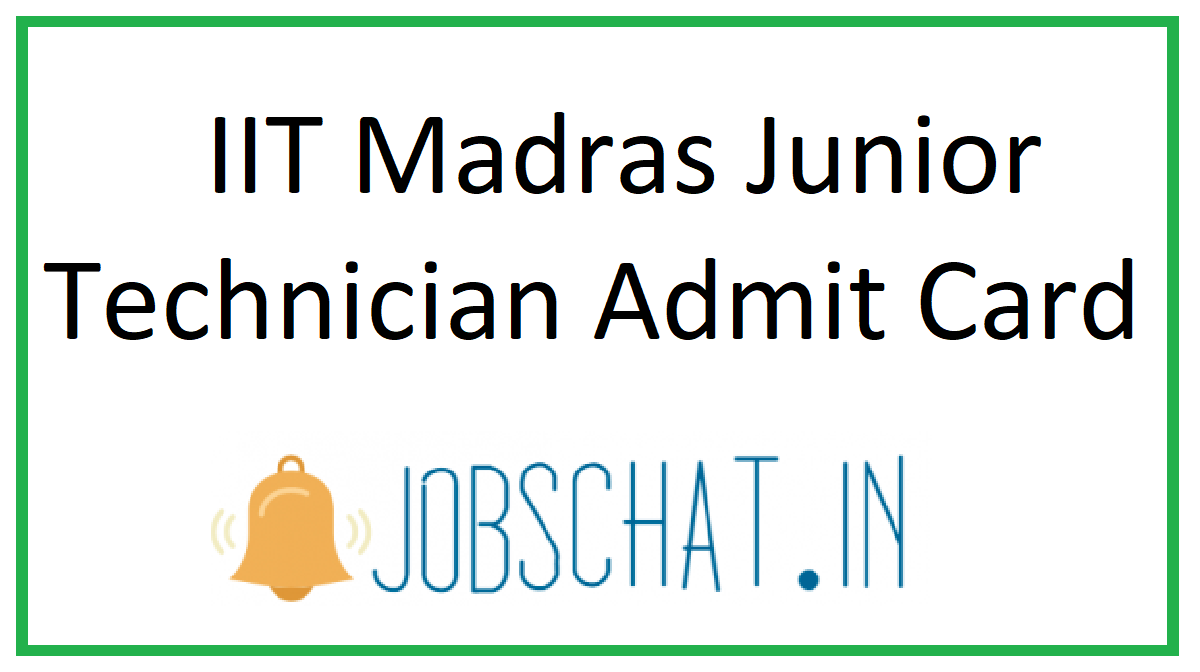 IIT Madras Junior Technician Admit Card