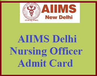 AIIMS Delhi Nursing Officer Admit Card