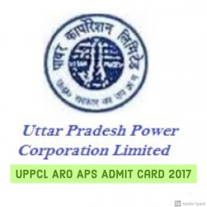 UPPCL ARO APS Admit Card 2017