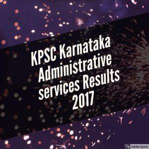 KPSC Karnataka Administrative services Results 2017