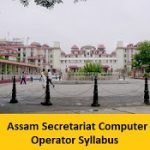 Assam Secretariat Computer Operator Syllabus PDF 2018 | Exam Pattern | Download Syllabus @ sad.assam.gov.in