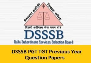 DSSSB PGT, TGT Previous Papers