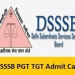 DSSSB PGT TGT Admit Card 2017 | Download Teacher Hall Ticket @ delhi.gov.in