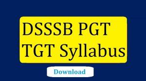 DSSSB PGT TGT Syllabus Pdf 2017