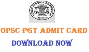 OPSC Post Graduate Teacher Admit Card