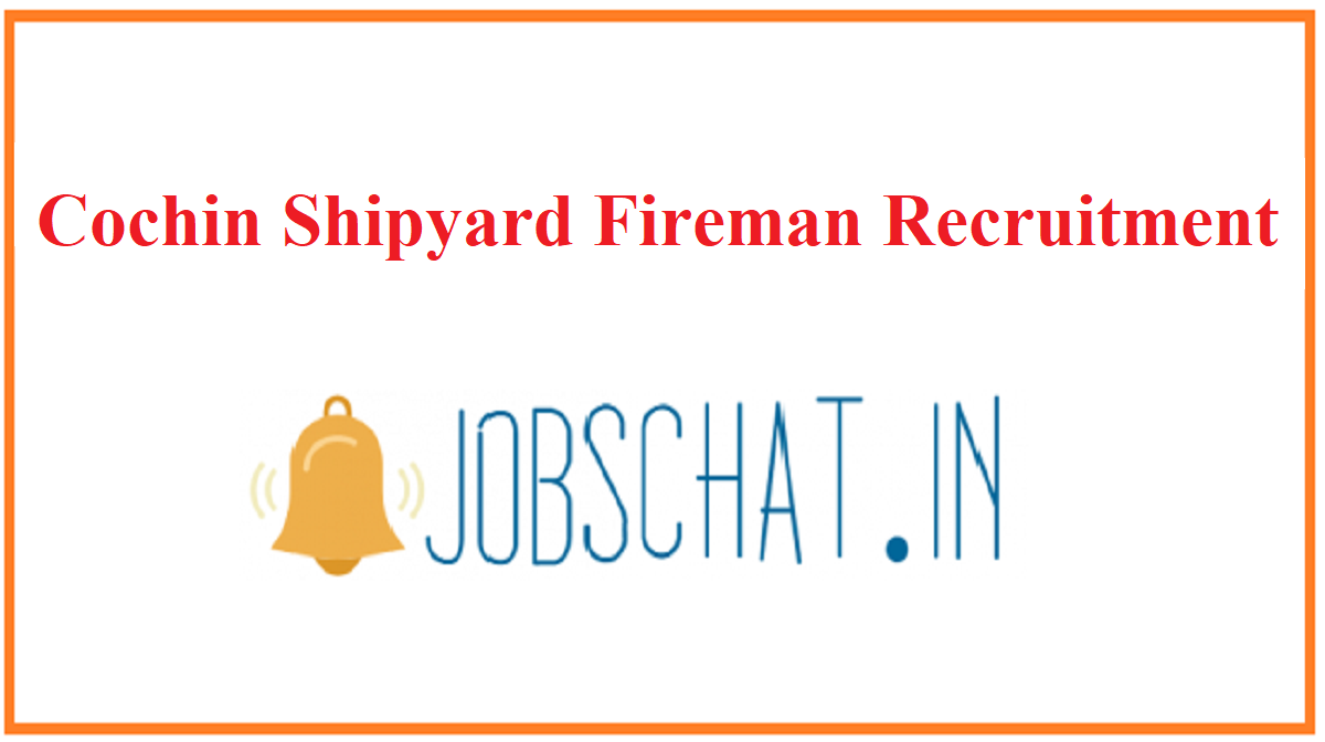 Cochin Shipyard Fireman Recruitment