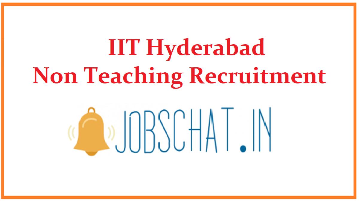 IIT Hyderabad Non Teaching Recruitment