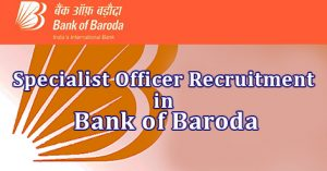 Bank Of Baroda SO Recruitment