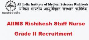 AIIMS Rishikesh Staff Nurse Recruitment