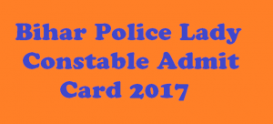 Bihar Police Lady Constable Admit Card 2017