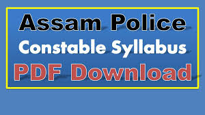 Assam Police Constable Syllabus 2108