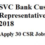SVC Bank CSR Recruitment 2018 | 30 Vacancies | Apply Customer Service Representative Jobs @ svcbank.com