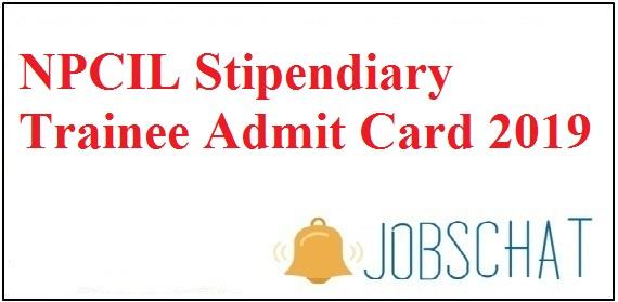 NPCIL Stipendiary Trainee Admit Card 2019