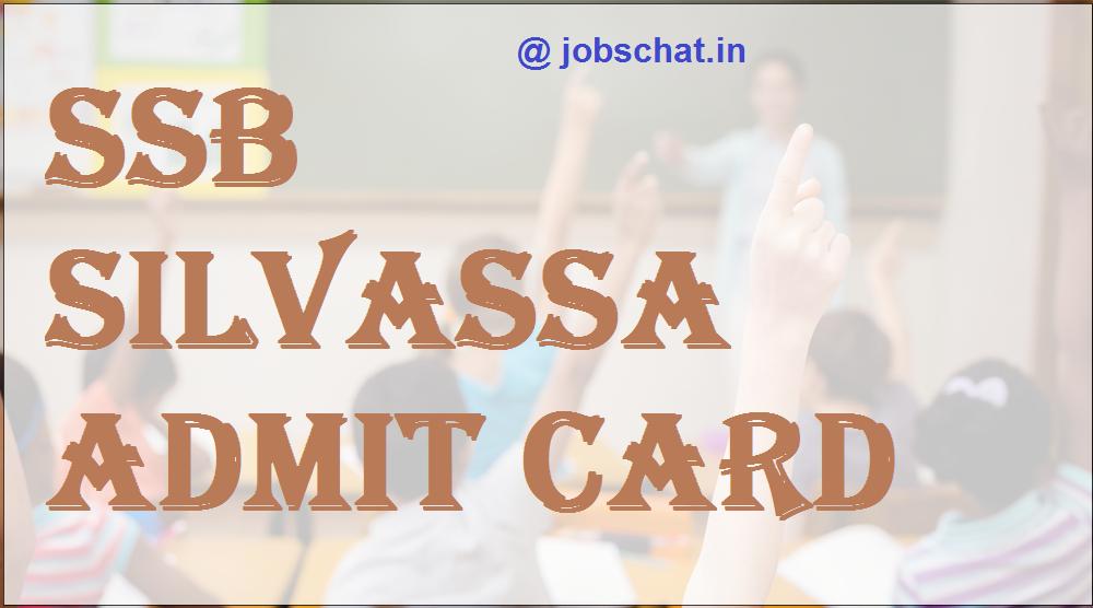 SSB Silvassa Admit Card