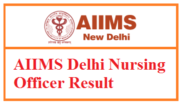 AIIMS Delhi Nursing Officer Result