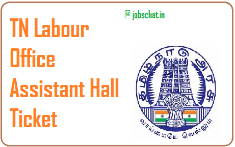 TN Labour Office Assistant Hall Ticket