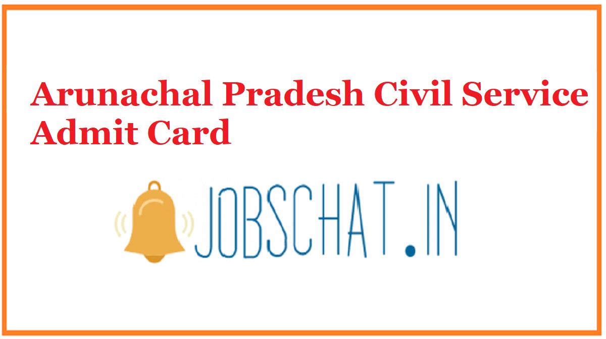 Arunachal Pradesh Civil Service Admit Card