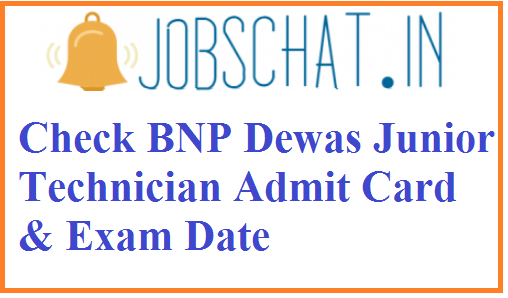 BNP Dewas Junior Technician Admit Card
