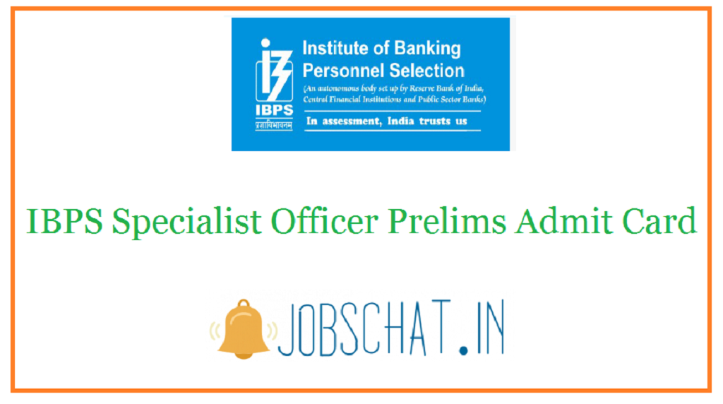 IBPS Specialist Officer Prelims Admit Card