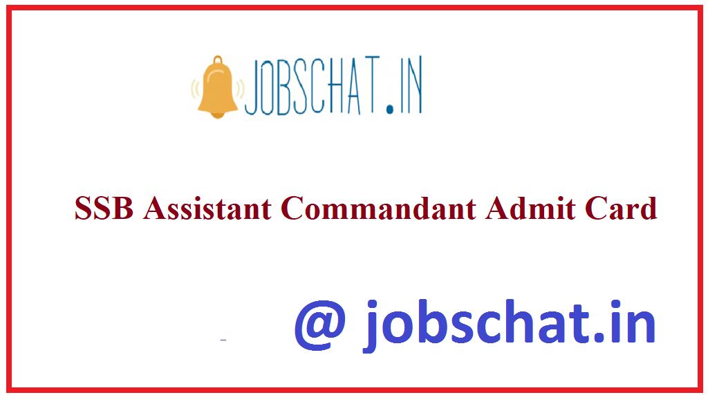 SSB Assistant Commandant Admit Card