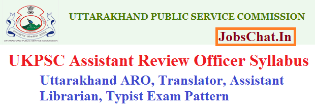 UKPSC Assistant Review Officer Syllabus