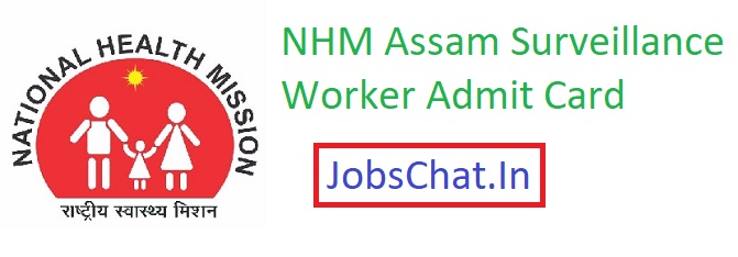 NHM Assam Surveillance Worker Admit Card