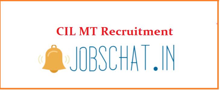 CIL MT Recruitment