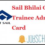 Sail Bhilai OCT Trainee Admit Card 2019