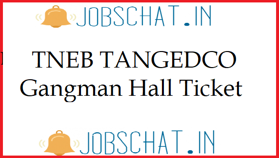 TNEB TANGEDCO Gangman Hall Ticket