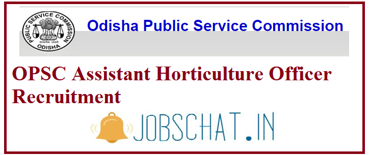 OPSC Assistant Horticulture Officer Recruitment