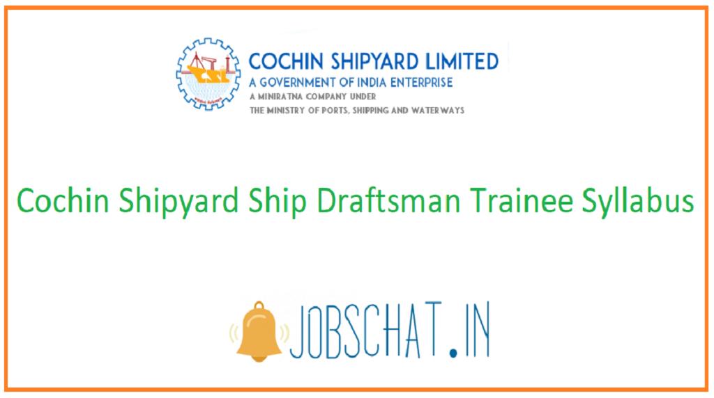 Cochin Shipyard Ship Draftsman Trainee Syllabus