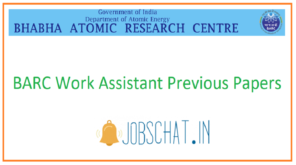 BARC Work Assistant Previous Papers