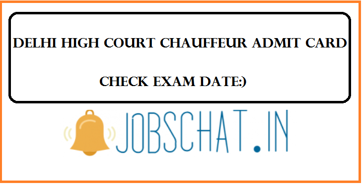 Delhi High Court Chauffeur Admit Card