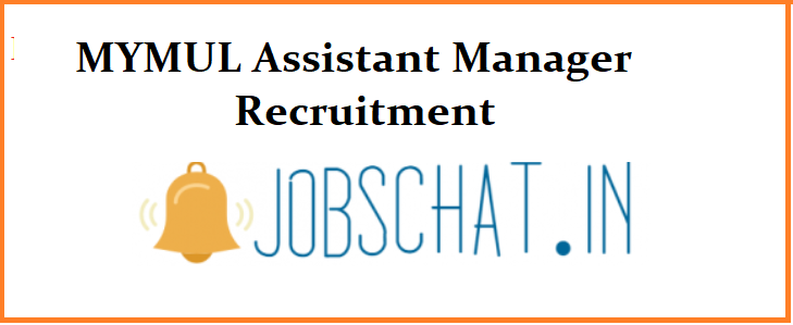 MYMUL Assistant Manager Recruitment