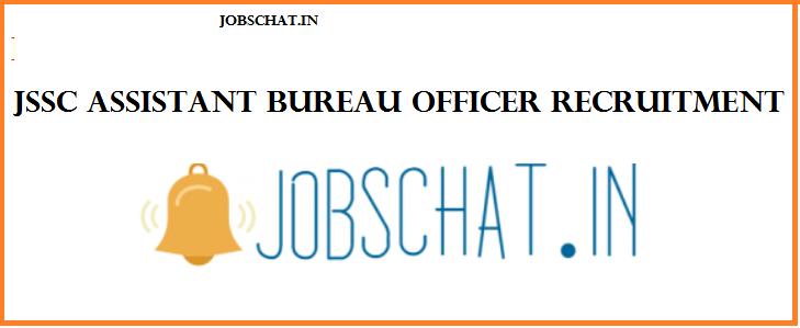 JSSC Assistant Bureau Officer Recruitment