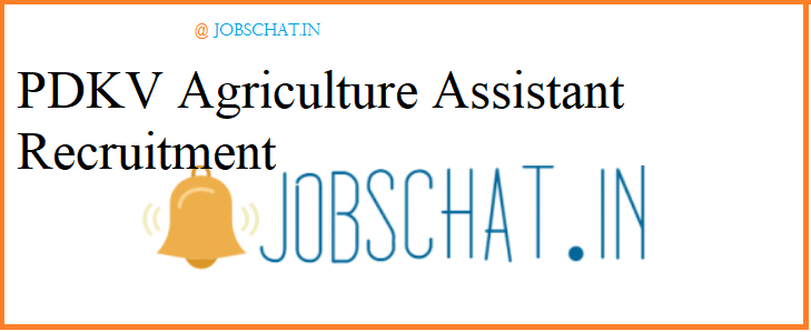 PDKV Agriculture Assistant Recruitment