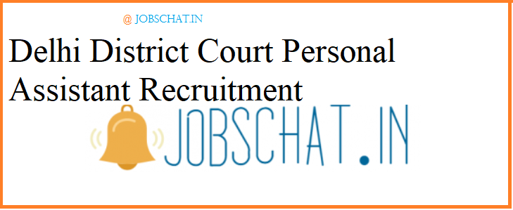 Delhi District Court Personal Assistant Recruitment