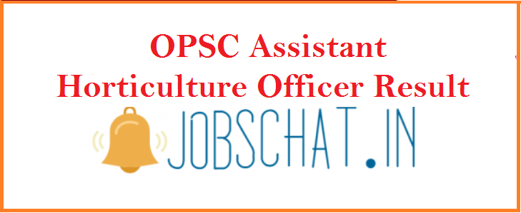 OPSC Assistant Horticulture Officer Result 2019
