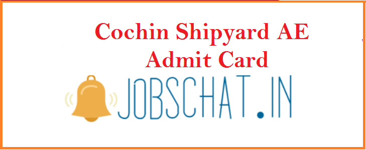 Cochin Shipyard AE Admit Card 2019