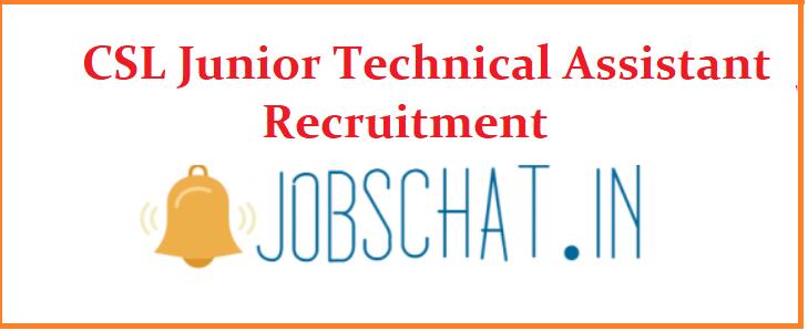CSL Junior Technical Assistant Recruitment
