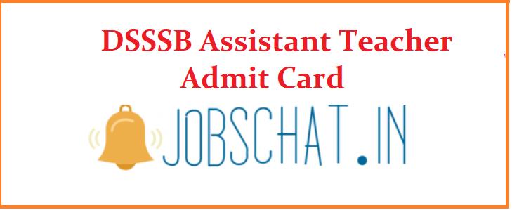 DSSSB Assistant Teacher Admit Card 2019