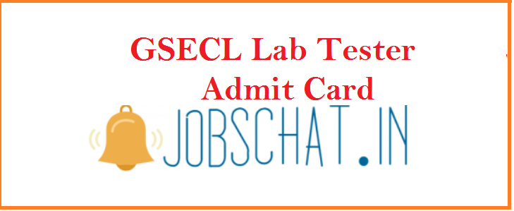 GSECL Lab Tester Admit Card 2019
