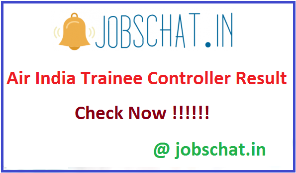 Air India Trainee Controller Result