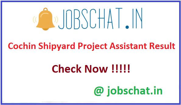 Cochin Shipyard Project Assistant Result