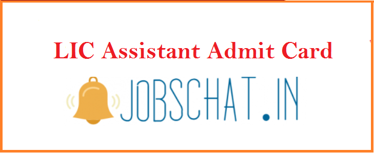 LIC Assistant Admit Card 2019